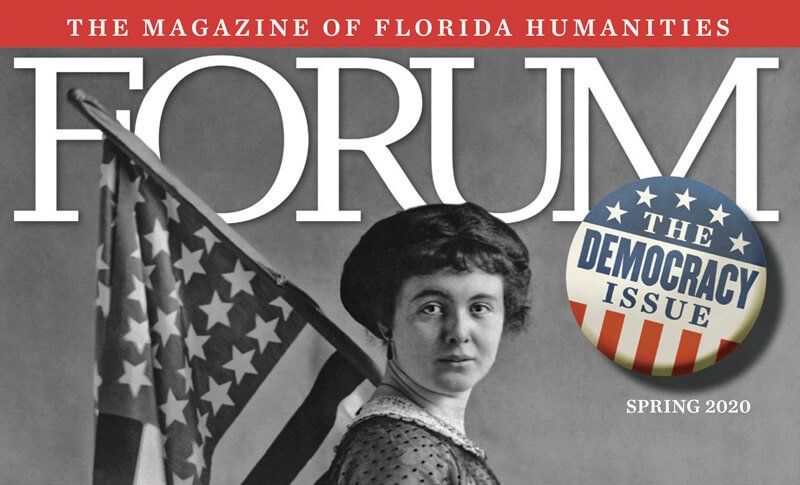 Sping 2020 FORUM Magazine The Democracy Issue
