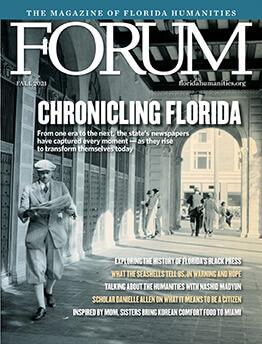 Fall 2021 FORUM Magazine Chronicling Florida